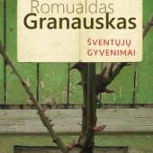romualdas-granauskas-Šventųjų-gyvenimai-264x400